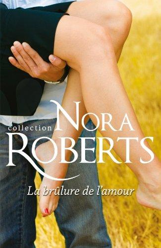 brûlure - La brûlure de l'amour de Nora Roberts Brulur10