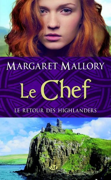 Le Retour des Highlanders - Tome 4 : Le Chef de Margaret Mallory Chef_m10