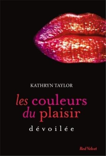 Les couleurs du plaisir - Tome 2 : Dévoilée de Kathryn Taylor Davoil10