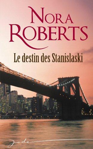 La saga des Stanislaski - Tome 5 : Un amour d'enfance de Nora Roberts Destin10