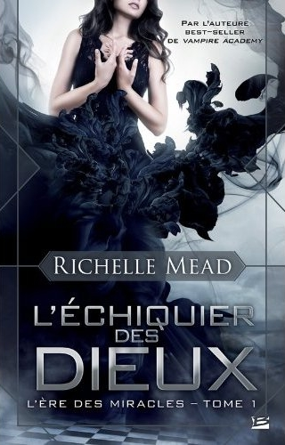 L'Ère des Miracles - Tome 1 : L'Échiquier des Dieux de Richelle Mead Dieux10