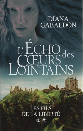 Le Chardon et le Tartan - Tome 10 : L'Écho des Coeurs Lointains - Partie 2 - Les Fils de la Liberté de Diana Gabaldon Echo_210