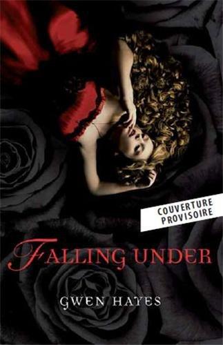 Falling Under - Tome 1 : Vertiges de Gwen Hayes Fallin11