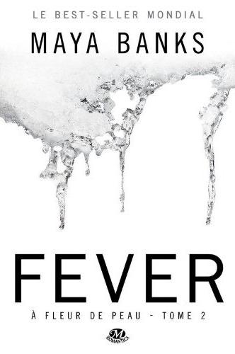 À Fleur de Peau - Tome 2 : Fever de Maya Banks Fever10
