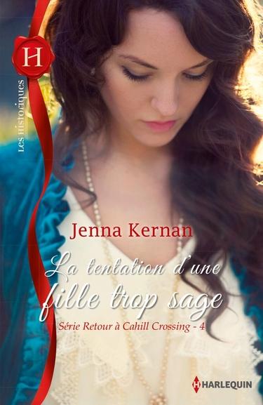 Retour à Cahill Crossing - Tome 4 : La tentation d'une fille trop sage de Jenna Kernan Fille_11