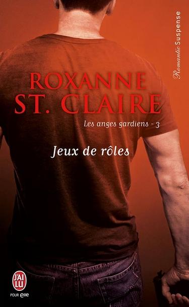 Les Anges Gardiens - Tome 3 : Jeux de rôles de Roxanne St Claire Jeux10