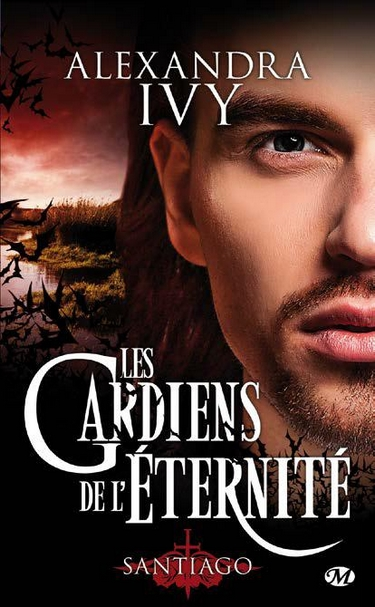 Les Gardiens de l'Éternité - Tome 10 : Santiago de Alexandra Ivy Les-ga10