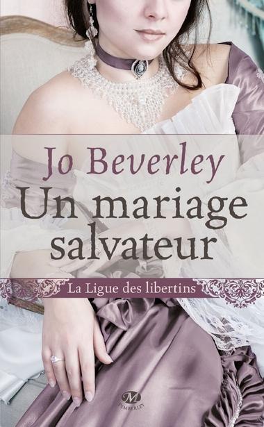 La Ligue des Libertins - Tome 1 : Un Mariage Salvateur de Jo Beverley Maria10