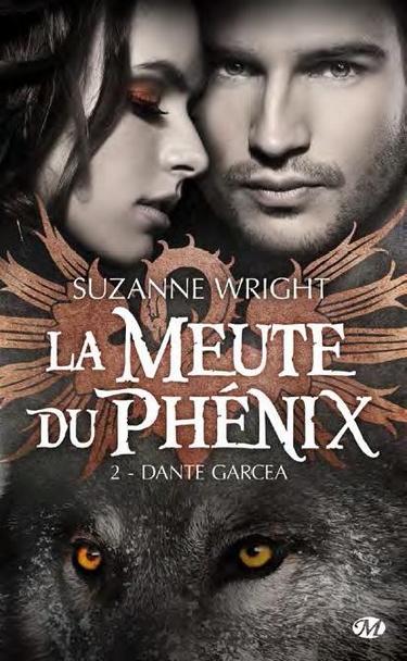 La Meute du Phénix - Tome 2 : Dante Garcea de Suzanne Wright Meute10