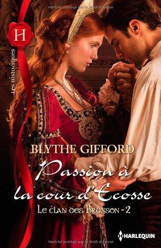Le Clan Brunson - Tome 2 : Passion à la cour d'Écosse de Blythe Gifford Passio13