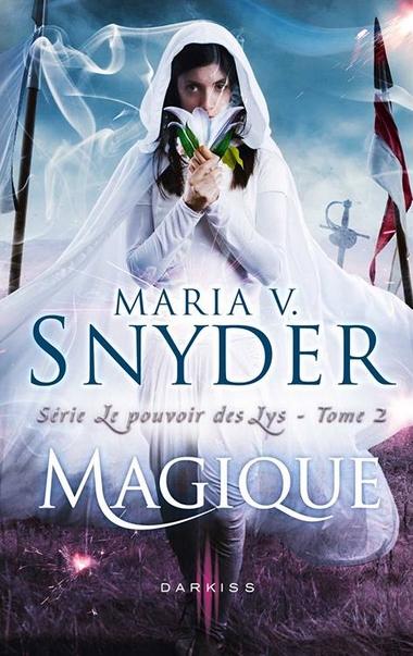 Le Pouvoir des Lys - Tome 2 : Magique de Maria V. Snyder Pouvoi10