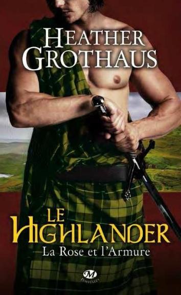 grothaus -  La Rose et l'Armure - Tome 3 : Le Highlander de Heather Grothaus Rose10
