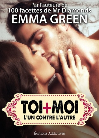 Toi + Moi - Volumes 1, 2, 3 : L'un contre l'autre de Emma Green Toi__m10