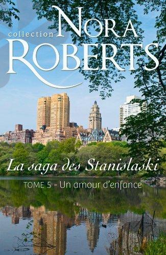 La saga des Stanislaski - Tome 5 : Un amour d'enfance de Nora Roberts Un_amo11