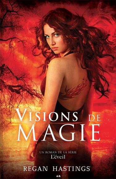 L'éveil - Tome 1 : Visions de magie de Regan Hastings Vision10