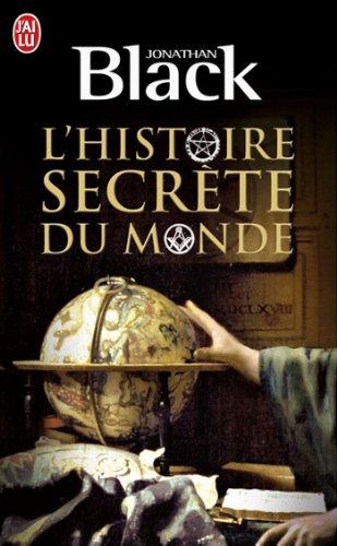 """L'Histoire du point de vue des sociétés secrètes: Jonathan Black, """"L'Histoire secrète du Monde"""" 51bkzk10"""