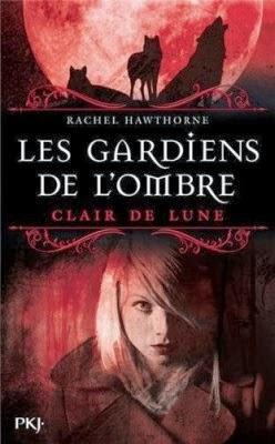[Hawthorne, Rachel] Les gardiens de l'ombre - Tome 2: Clair de lune Les_ga10