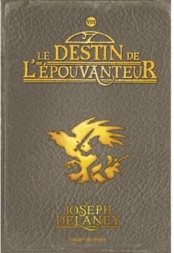 L'épouvanteur, tome 8 : Le destin de l'épouvanteur de  Joseph Delaney L-pouv11