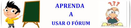 APRENDENDO A USAR O FÓRUM