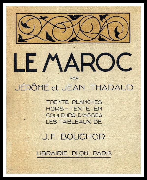 Jean et Jérôme THARAUD, LE MAROC - 1923 - 1-bsca11