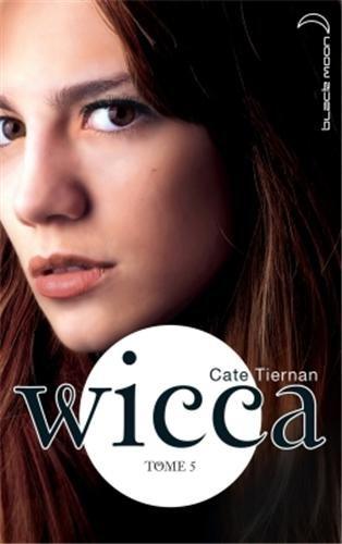 WICCA (Tome 5) LA BOUCLE EST BOUCLEE de Cate Tiernan 41dqk310