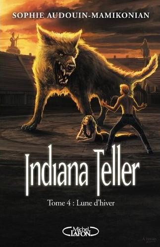 INDIANA TELLER (Tome 4) LUNE D'HIVER de Sophie Audouin-Mamikonian 51d12c10