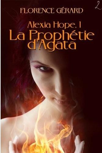 ALEXIA HOPE (Tome 01) LA PROPHETIE D'AGATA de Florence Gérard Alexia10