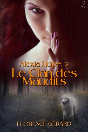 ALEXIA HOPE (Tome 02) LE CLAN DES MAUDITS de Florence Gérard Alexia11
