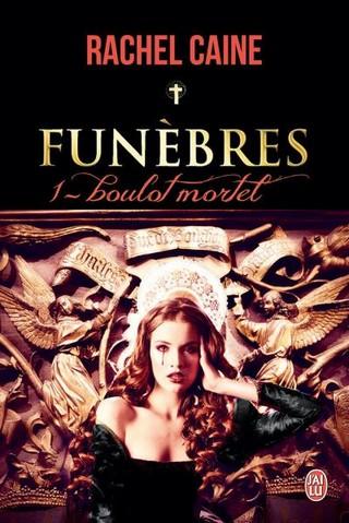FUNEBRES (Tome 01) BOULOT MORTEL de Rachel Caine Funebr10