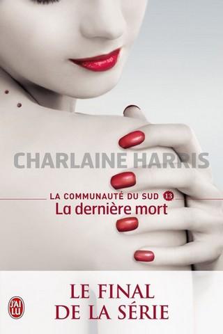 LA COMMUNAUTE DU SUD (Tome 13) LA DERNIERE MORT de Charlaine Harris La-com10