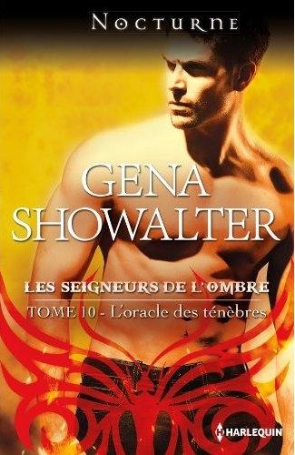 LES SEIGNEURS DE L'OMBRE (Tome 10) L'ORACLE DES TENEBRES de Gena Showalter Les-se10