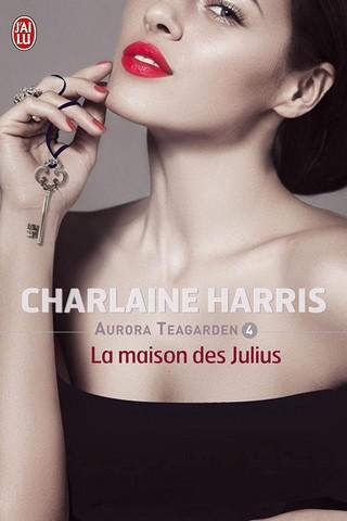 AURORA TEAGARDEN (Tome 4) LA MAISON DES JULIUS de Charlaine Harris R10