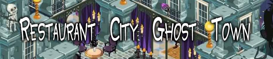 Restaurant City Ghost Town