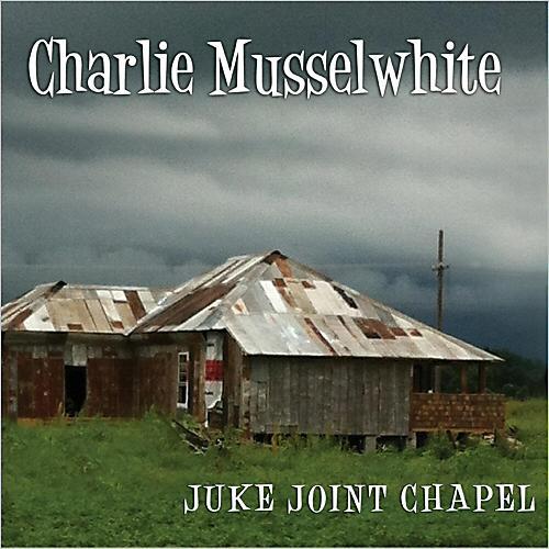 Charlie Musselwhite Juke Joint Chapel 13837610