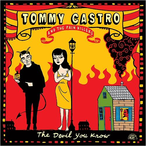 TOMMY CASTRO THE DEVIL YOU KNOW 13897910