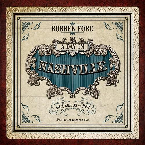 Robben Ford A Day In Nashville 13911610