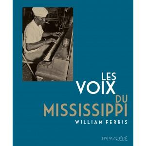LES VOIX DU MISSISSIPPI -WILLIAM FERRIS 473-6310