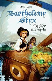 [Rossi, Anne] Barthélemy Styx - Tome 1: La mer aux esprits Styx10