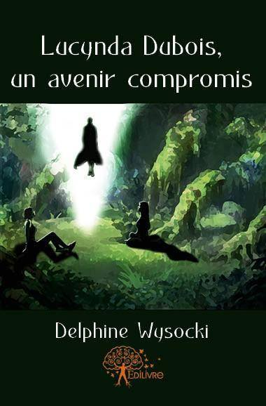 WYSOCKI Delphine - Lucynda Dubois, un avenir compromis. Couver13