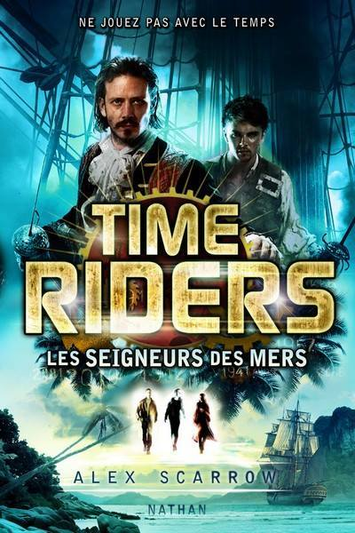 SCARROW Alex - Time Riders - Tome 7 : Les seigneurs des mers Les_se10