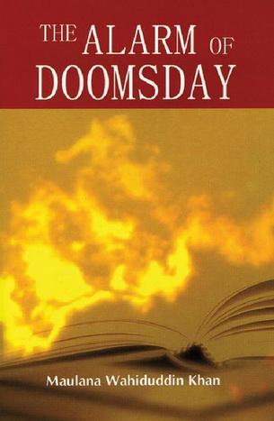 The Alarm of Doomsday  by  Maulana Wahiduddin Khan  36911