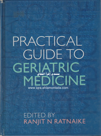 PRACTICAL GUIDE TO GERIATRIC MEDICINE - EDITED BY RANJIT N RATNAIKE 47112