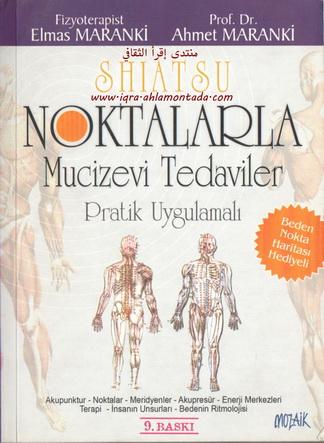 SHIATSU NOKTALARLA Mucizevi Tedaviler - ELMAS MARANKi & Prof . Dr. Ahmet MARANKi 47711