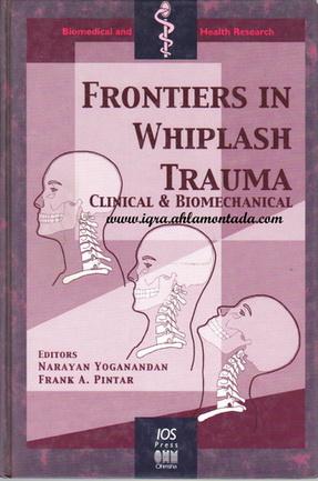 Frontiers in Whiplash Trauma: Clinical and Biomechanical Editors: Narayan Yoganandan, Frank A. Pintar 81711