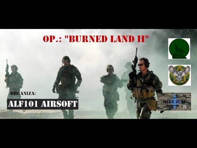 "Op.: ""Burned Land II"" Domingo 11/5/14 Mike Zulu Presen12"