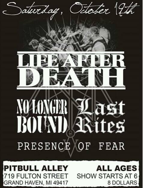 Life After Death, Last Rites, No Longer Bound, Presence of Fear Lad12