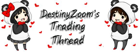DestinyZoom's Trading Thread 01111_10