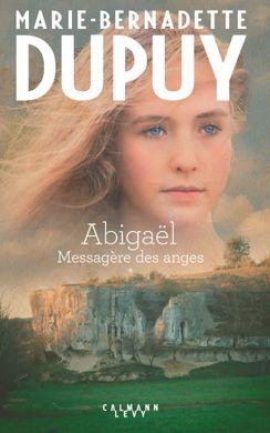 [Dupuy, Marie-Bernadette]   Abigaël - Tome 1 : Messagère des Anges Http_c10