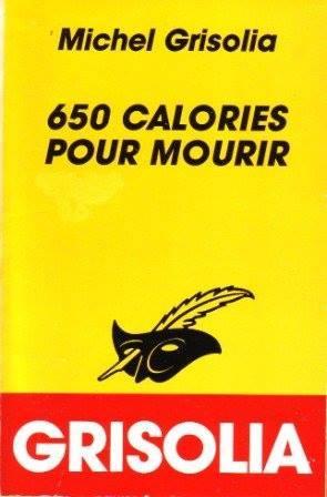 650 CALORIES POUR MOURIR de Michel Grisolia 13765710