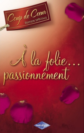A LA FOLIE... PASSIONNEMENT de Julia James A_la_f10
